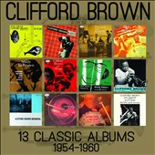 Clifford Brown (Jazz): 13 Classic Albums 1954-1960 [Box]