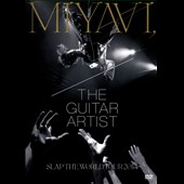 Miyavi: Guitar Artist: Slap the World Tour 2014