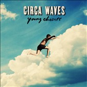 Circa Waves: Young Chasers [Digipak]