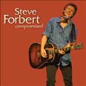 Steve Forbert: Compromised [Digipak] *