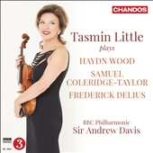 Haydn Wood: Violin Concerto in A minor; Coleridge-Taylor: Violin Concerto, Op. 80; Delius: Suite for Violin & Orchestra / Tasmin Little, violin