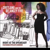Svetlana & Delancey Five/Svetlana: Night at the Speakeasy [Digipak]