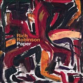 Rich Robinson (Black Crowes): Paper [Bonus Tracks] [Digipak]