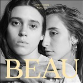 Beau (New York Duo): That Thing Reality *