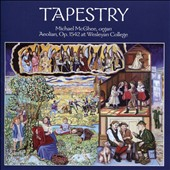 Tapestry - Lefeburé-Wély: March Militaire; Schumann & Tchaikovsky: selections from Album for the Young; Guilmant: Sonata No. 1; Lemare; Irish Air / Michael McGhee, organ