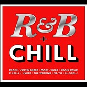 Various Artists: R&B + Chill [Digipak]
