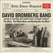 David Bromberg/David Bromberg Band: The Blues, the Whole Blues and Nothing But the Blues *