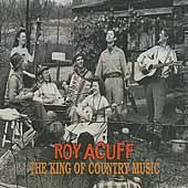 Roy Acuff: King of Country Music [Bear Family Box Set]