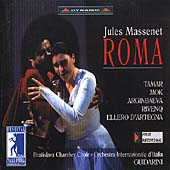 Massenet: Roma / Guidarini, Tamar, Mook, Arginbaeva, et al
