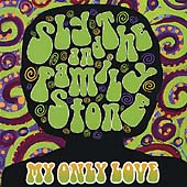 Sly & the Family Stone: My Only Love