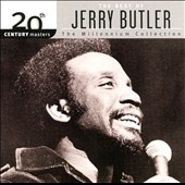 Jerry Butler: 20th Century Masters - The Millennium Collection: The Best of Jerry Butler