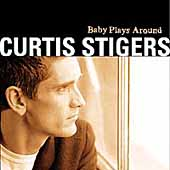 Curtis Stigers: Baby Plays Around