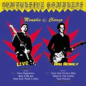 The Compulsive Gamblers: Live & Deadly: Memphis-Chicago *