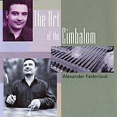 Alexander Fedoriouk: The Art of the Cimbalom [Remaster]