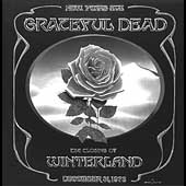 Grateful Dead: The Closing of Winterland: December 31, 1978