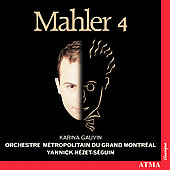 Mahler: Symphony no 4 / Karina Gauvin, Yannick N&#233;zet-S&#233;guin