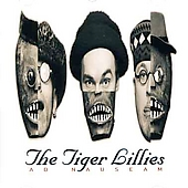 Tiger Lillies: Ad Nauseam