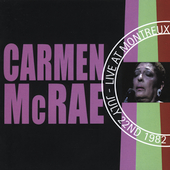 Carmen McRae: Live at Montreux July 22nd 1982