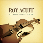 Roy Acuff: Greatest Gospel Songs