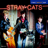 Stray Cats: The Best of Stray Cats [2005 Capitol]