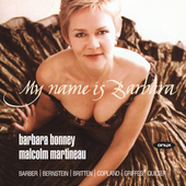 My name is Barbara / Barbara Bonney, soprano, Malcolm Martineau, piano