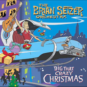The Brian Setzer Orchestra/Brian Setzer: Dig That Crazy Christmas