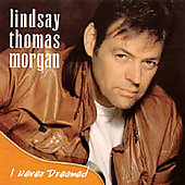Lindsay Thomas Morgan: I Never Dreamed