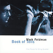 Mark Feldman: Book of Tells - Five Pieces for String Quartet