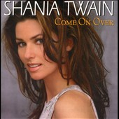 Shania Twain: Come on Over [Australia Bonus Tracks CD]