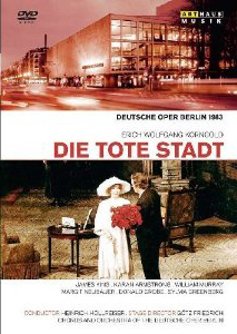 Korngold: Die Tote Stadt / James King; Karan Armstrong; William Murray; Margit Neubauer; Donald Grobe. Deutsche Oper Berlin - Heinrich Hollreiser [DVD]