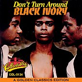 Black Ivory: Don't Turn Around [Compilation]
