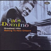 Fats Domino (Antoine Dominique Domino Jr.): Greatest Hits: Walking To New Orleans