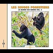 Sounds Of Nature: Sounds of Nature: Les Singes Forestiers: Le Monde des Singes, Vol. 2