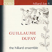 Hilliard Live Vol 4 - Dufay: Flos Florum, etc