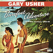 Gary Usher: Barefoot Adventure: The 4 Star Sessions 1962-66 *