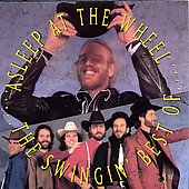 Asleep at the Wheel: The Swinging Best of Asleep at the Wheel