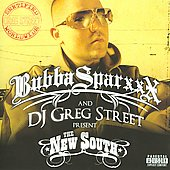 Greg Street/Bubba Sparxxx: The Bubba Sparxxx  and DJ Greg Street Present the New South [PA]