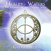 Govannen: Healing Waters: Legends of the Chalice Well