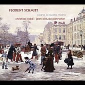 Schmitt: Piano Works for 4 Hands / Christian Ivaldi, Jean-Claude Pennetier
