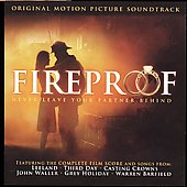 Original Soundtrack: Fireproof [Original Motion Picture Soundtrack]