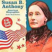 Various Artists: American Biographies Series: Susan B. Anthony