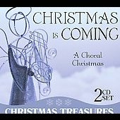 Various Artists: Christmas is Coming: A Choral Christmas