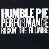 Humble Pie: Rockin' the Fillmore