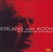 Erland von Koch: 18 Monologues for Solo Instruments