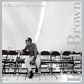 Earle Brown (Composer): Earle Brown: Folio and Four Systems