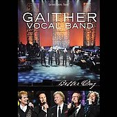 Gaither Vocal Band: Better Day [DVD]