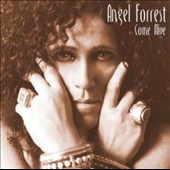 Angel Forrest: Come Alive *