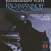 Rachmaninoff Plays Rachmaninoff: Concertos 2 & 3 / Stokowski