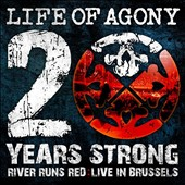 Life of Agony: 20 Years Strong: River Runs Red, Live in Brussels [Digipak]