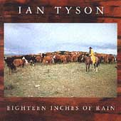 Ian Tyson: Eighteen Inches of Rain